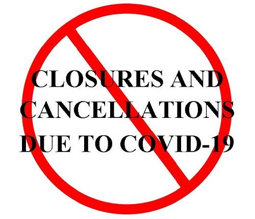 CANCELLATIONS AND CLOSURES
